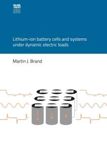 Martin Brand: Lithium-ion battery cells and systems under dynamic electric loads, Buch