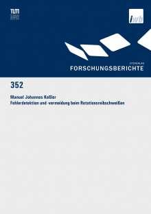 Manuel Johannes Keßler: Fehlerdetektion und -vermeidung beim Rotationsreibschweißen, Buch