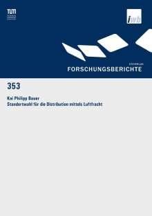 Kai Philipp Bauer: Standortwahl für die Distribution mittels Luftfracht, Buch