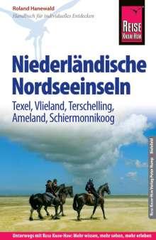 Roland Hanewald: Reise Know-How Reiseführer Niederländische Nordseeinseln (Texel, Vlieland, Terschelling, Ameland, Schiermonnikoog), Buch