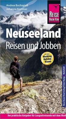 Andrea Buchspieß: Reise Know-How Reiseführer Neuseeland - Reisen und Jobben mit dem Working Holiday Visum, Buch