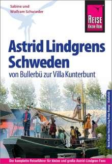 Wolfram Schwieder: Reise Know-How Reiseführer Astrid Lindgrens Schweden - von Bullerbü zur Villa Kunterbunt -, Buch