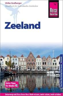 Ulrike Grafberger: Reise Know-How Reiseführer Zeeland mit Extra-Tipps für Kinder, Buch