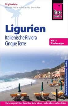 Sibylle Geier: Reise Know-How Reiseführer Ligurien, Italienische Riviera, Cinque Terre, Buch