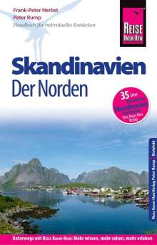 Rump Peter: Reise Know-How Reiseführer Skandinavien - der Norden (durch Finnland, Schweden und Norwegen zum Nordkap), Buch