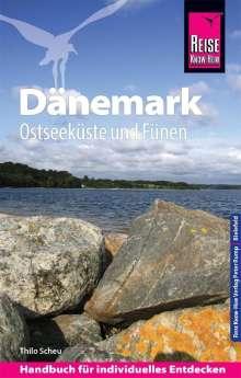 Thilo Scheu: Reise Know-How Reiseführer Dänemark - Ostseeküste und Fünen, Buch