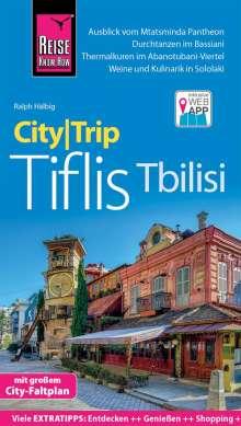 Ralph Hälbig: Reise Know-How CityTrip Tiflis / Tbilisi, Buch