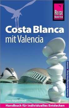 Hans-Jürgen Fründt: Reise Know-How Reiseführer Costa Blanca mit Valencia, Buch