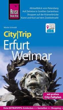 Martin Schmidt: Reise Know-How CityTrip Erfurt und Weimar, Buch