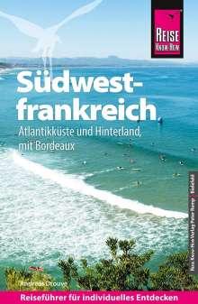 Andreas Drouve: Reise Know-How Reiseführer Südwestfrankreich - Atlantikküste und Hinterland (mit Bordeaux), Buch