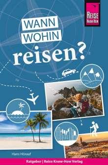 Hans Hörauf: Reise Know-How Wann wohin reisen?, Buch