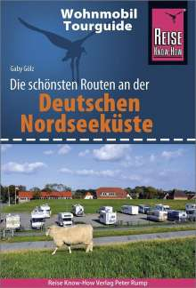 Gaby Gölz: Reise Know-How Wohnmobil-Tourguide Deutsche Nordseeküste mit Hamburg und Bremen, Buch