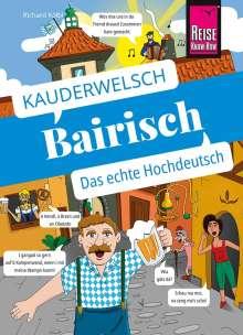 Richard Kölbl: Bairisch - das echte Hochdeutsch, Buch