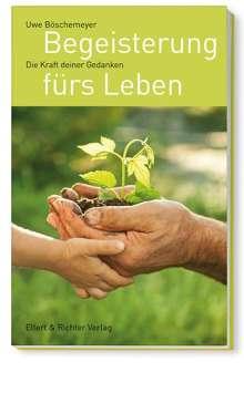 Uwe Böschemeyer: Begeisterung fürs Leben, Buch