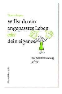 Thomas Bergner: Willst du ein angepasstes Leben oder dein eigenes?, Buch