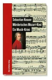 Sebastian Knauer: Mörderisches Mozart-Kind, Buch
