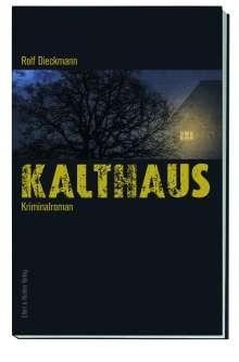 Rolf Dieckmann: Kalthaus, Buch