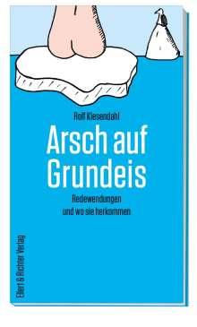 Rolf Kiesendahl: Arsch auf Grundeis, Buch