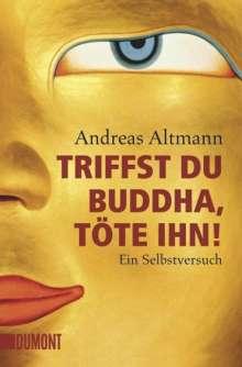 Andreas Altmann: Triffst du Buddha, töte ihn!, Buch
