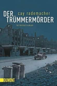 Cay Rademacher: Der Trümmermörder, Buch