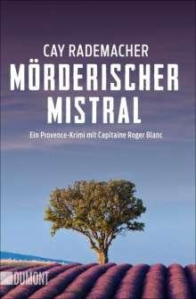 Cay Rademacher: Mörderischer Mistral, Buch
