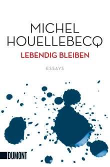 Michel Houellebecq: Lebendig bleiben, Buch
