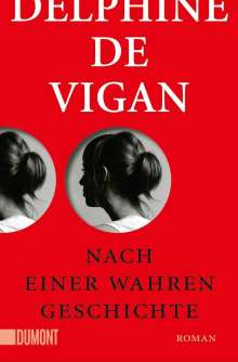 Delphine de Vigan: Nach einer wahren Geschichte, Buch