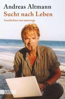 Andreas Altmann: Sucht nach Leben, Buch
