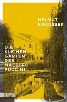 Helmut Krausser: Die kleinen Gärten des Maestro Puccini, Buch