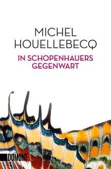 Michel Houellebecq: In Schopenhauers Gegenwart, Buch