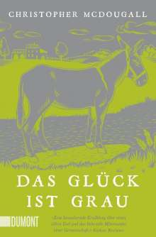 Christopher Mcdougall: Das Glück ist grau, Buch