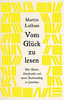 Martin Latham: Vom Glück, zu lesen, Buch