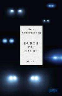 Stig Sæterbakken: Durch die Nacht, Buch