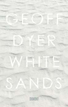 Geoff Dyer: White Sands, Buch