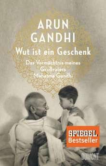 Arun Gandhi: Wut ist ein Geschenk, Buch