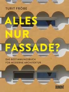 Turit Fröbe: Alles Nur Fassade?, Buch