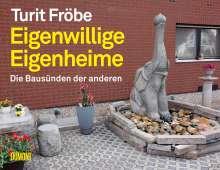 Turit Fröbe: Eigenwillige Eigenheime, Buch