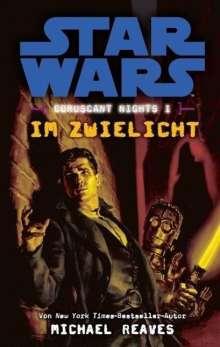 Michael Reaves: Star Wars Coruscant Nights 01 - Im Zwielicht, Buch