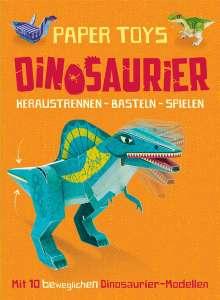 John Malam: Paper Toys: Dinosaurier (Heraustrennen - Basteln - Spielen), Buch