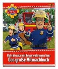 Carolin Böttler: Feuerwehrmann Sam: Dein Einsatz mit Feuerwehrmann Sam: Das große Mitmachbuch, Buch