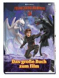 Mary Nakamura: Drachenzähmen leicht gemacht 3: Die geheime Welt: Das große Buch zum Film, Buch
