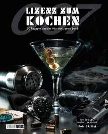 Tom Grimm: Lizenz zum Kochen - 50 Rezepte aus der Welt von James Bond 007, Buch