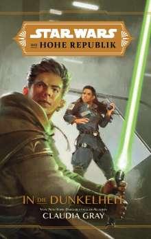 Claudia Gray: Star Wars: Die Hohe Republik - In die Dunkelheit, Buch