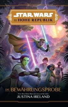 Justina Ireland: Star Wars Jugendroman: Die Hohe Republik - Die Bewährungsprobe, Buch