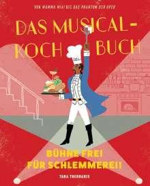 Tara Theoharis: Das Musical-Kochbuch, Buch