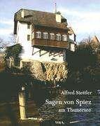 Alfred Stettler: Sagen von Spiez am Thunersee, Buch