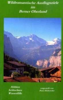 Peter Habereder: Wildromantische Ausflugsziele im Berner Oberland, Buch