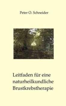 Peter O. Schneider: Leitfaden für eine naturheilkundliche Brustkrebstherapie, Buch