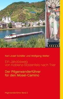 Karl-Josef Schäfer: Ein Jakobsweg von Koblenz-Stolzenfels nach Trier, Buch