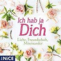 Rainer Maria Rilke: Ich hab ja Dich. Liebe, Freundschaft, Miteinander, CD